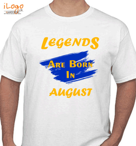 Legends are born in august%% - T-Shirt
