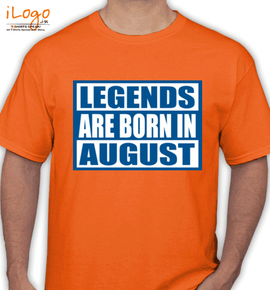 Legends are born in august.. - T-Shirt