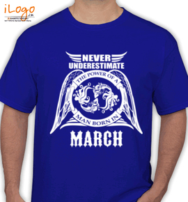 LEGENDS BORN IN MARCH... . - T-Shirt