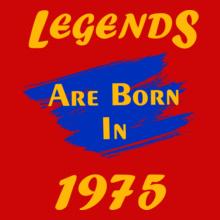 Legends are Born in 1975 Legends-are-born-in-.. T-Shirt