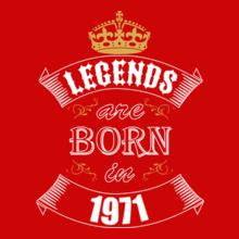 Legends are Born in 1971 Legends-are-born-in-%C%C T-Shirt