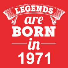 Legends are Born in 1971 Legends-are-born-in-% T-Shirt