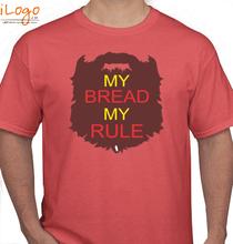 Beard my-bread-my-rule T-Shirt