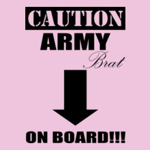 caution-army-brat T-Shirt