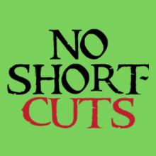 no-shortcuts T-Shirt