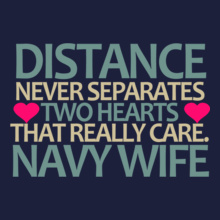 Navy Wife distance-never-separate-hearts T-Shirt