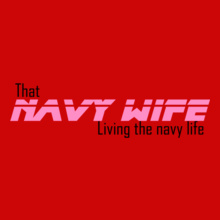 Navy Wife navy-wife-living-the-navy-life T-Shirt