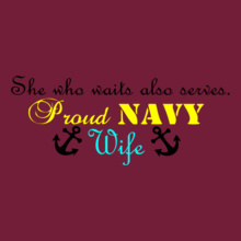 Navy Wife she-who-wait-also-serves T-Shirt