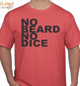 no-beard-no-dice - T-Shirt