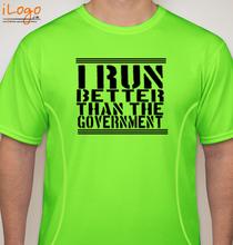 i-run-better-than-government T-Shirt