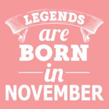 LEGENDS-BORN-IN-November T-Shirt