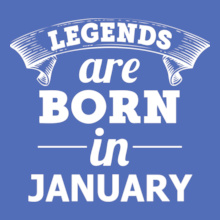 LEGENDS-BORN-IN-January T-Shirt