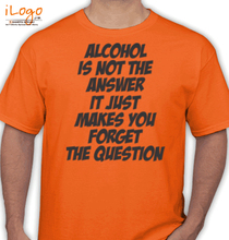 Cool ALCOHOL-IS-NOT-A-ANSWER T-Shirt