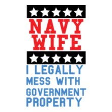 Navy Wife i-legally-mess-with-government-property T-Shirt