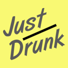 just-Drunk T-Shirt