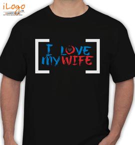 LOve my wife tsh - T-Shirt