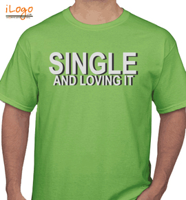 Single loveing it - T-Shirt