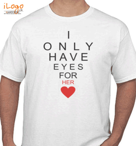 I have eyes for her - T-Shirt