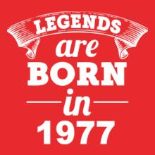 Legends are Born in 1977 t-shi...
