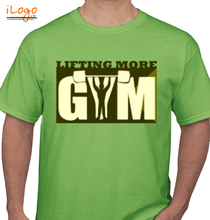 Gym Inspirational lifting-more T-Shirt