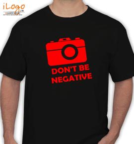 don%t negative - T-Shirt
