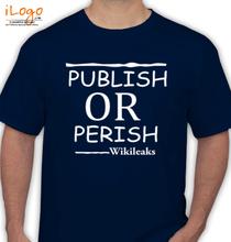 Wikileaks publish-perish T-Shirt