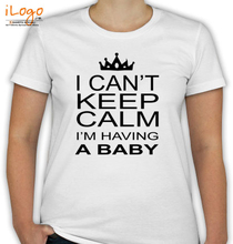 Baby I-m-having-baby-i-cant-keep-calm T-Shirt