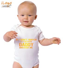 Daddy-dressed-me - Baby Onesie