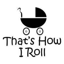 Baby Thats-how-i-roll-tshirt T-Shirt