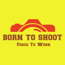 born-to-shoot-force-to-work T-Shirt
