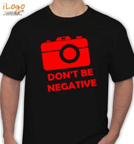 dont be negative - T-Shirt