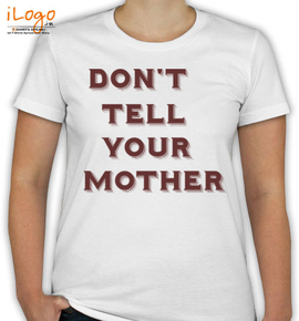 Mother-tshirt-dont-tell-your. - T-Shirt [F]