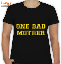 Mother's Day Bad-mother-tshirt T-Shirt