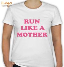 Run-like-a-mother-tshirt T-Shirt