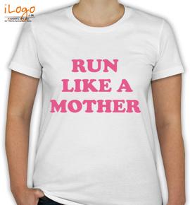 Run like a mother tshirt - T-Shirt [F]