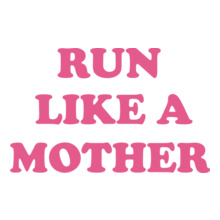 Mother's Day Run-like-a-mother-tshirt T-Shirt
