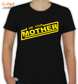 I am your mother tshirt - T-Shirt [F]