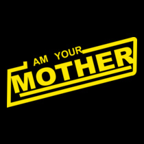 I-am-your-mother-tshirt