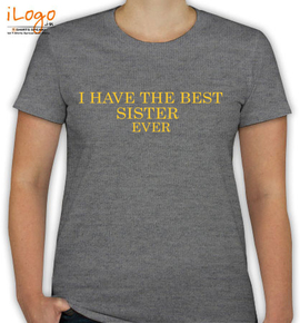 I-have-the-best-sister - T-Shirt [F]