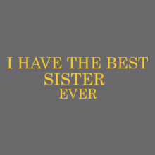 Sisters I-have-the-best-sister T-Shirt