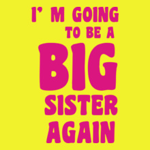 Sisters Im-going-to-be T-Shirt