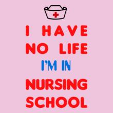 Medical I-have-no-life-i%m-in-nursing-school T-Shirt