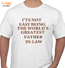 Father in Law Not-being-easy-to-greatest T-Shirt