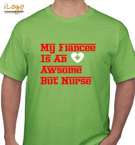 My Fiancee is an awsome but nurse - T-Shirt