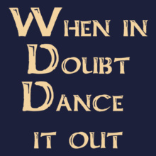 Dance Studio When-in-doubt-dance-it-out T-Shirt