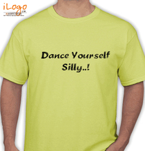 Dance Studio Dance-Yourself-silly T-Shirt