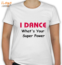 Dance Studio i-Dance-what-is-your-super T-Shirt