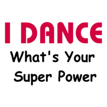 Dance Studio i-Dance-what-is-your-super T-Shirt
