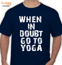 Yoga WHEN-IN-DOUBT-GO-TO-YOGA T-Shirt