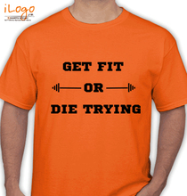 GYM  Get-fir-or-die-trying T-Shirt